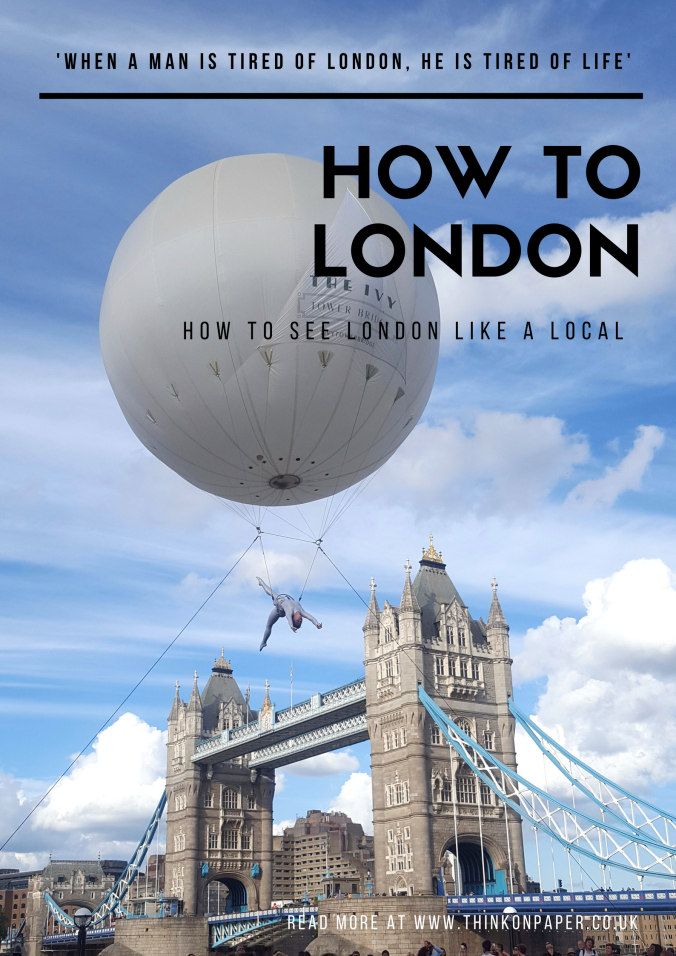 How to London #likealocal www.thinkonpaper.co.uk.png