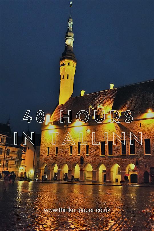 48 hours in Tallinn www.thinkonpaper.co.uk